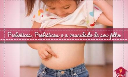 Prebiótico e Probiótico: como aumentar a imunidade do seu filho