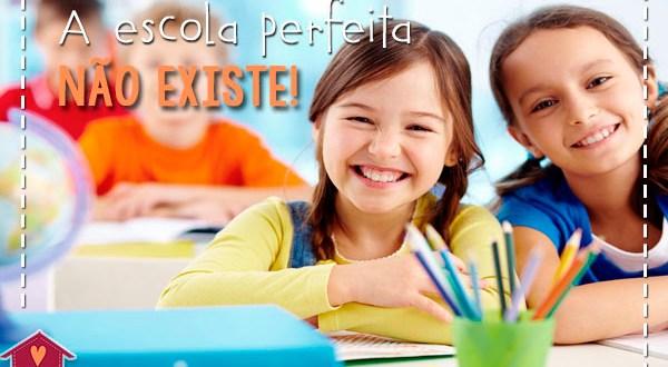 escola perfeita não existe