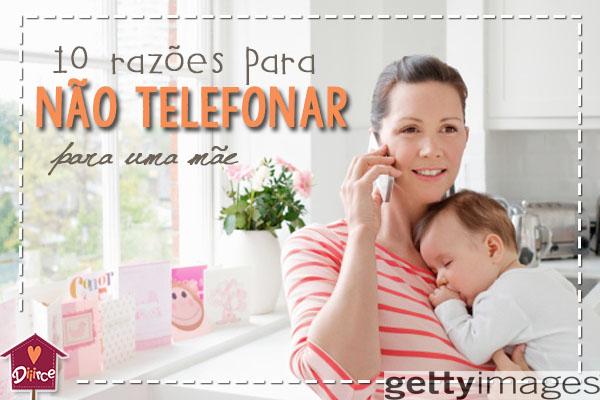 10 razões para não telefonar para uma mãe