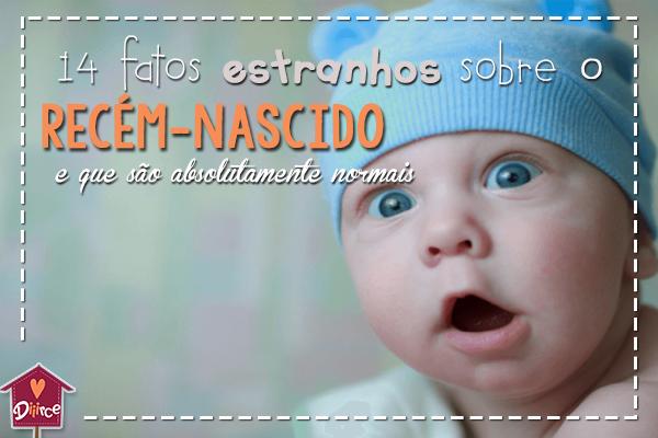 14 fatos estranhos sobre seu recém-nascido – e que são absolutamente normais