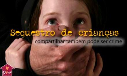 Sequestro de Crianças: Compartilhar notícias falsas pode ser crime