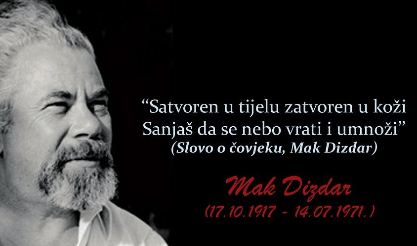 """Mak Dizdar- """"Stećak je za mene ono što nije za druge, ono što je na njem' i u njemu nisu drugi umjeli ni znali vidjeti"""""""