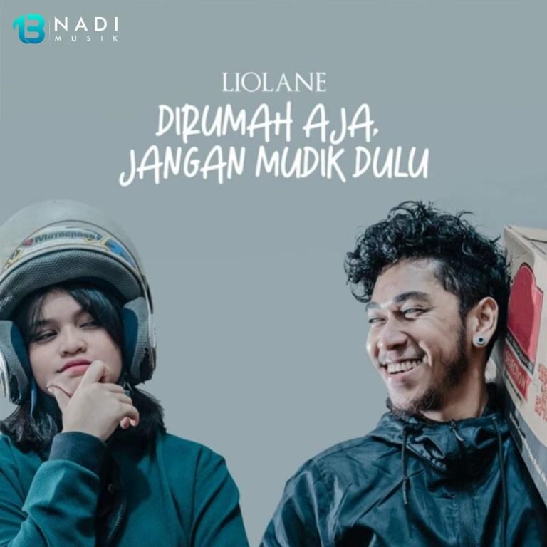 """Naungan Label 13 Nadi Musik, Liolane Hasilkan """"DIRUMAH AJA, JANGAN MUDIK DULU"""""""
