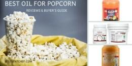 Top-14 Best Oils for Popcorn Making 2018