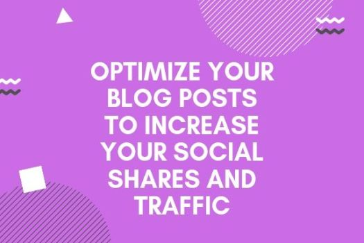 Optimize Your Blog Posts To Increase Your Social Shares And Traffic in Kenya