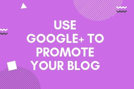 How To Use Google+ To Promote Your Blog in kenya