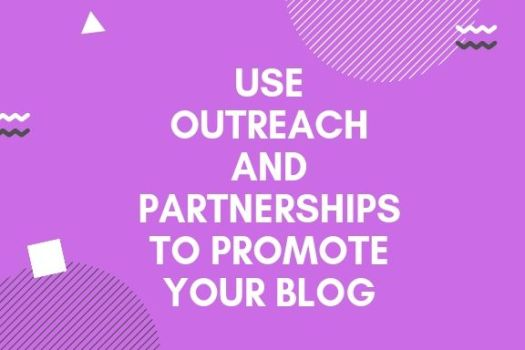 Use Outreach And Partnerships To Promote Your Blog in Kenya