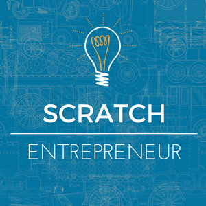 Scratch Entrepreneur podcast
