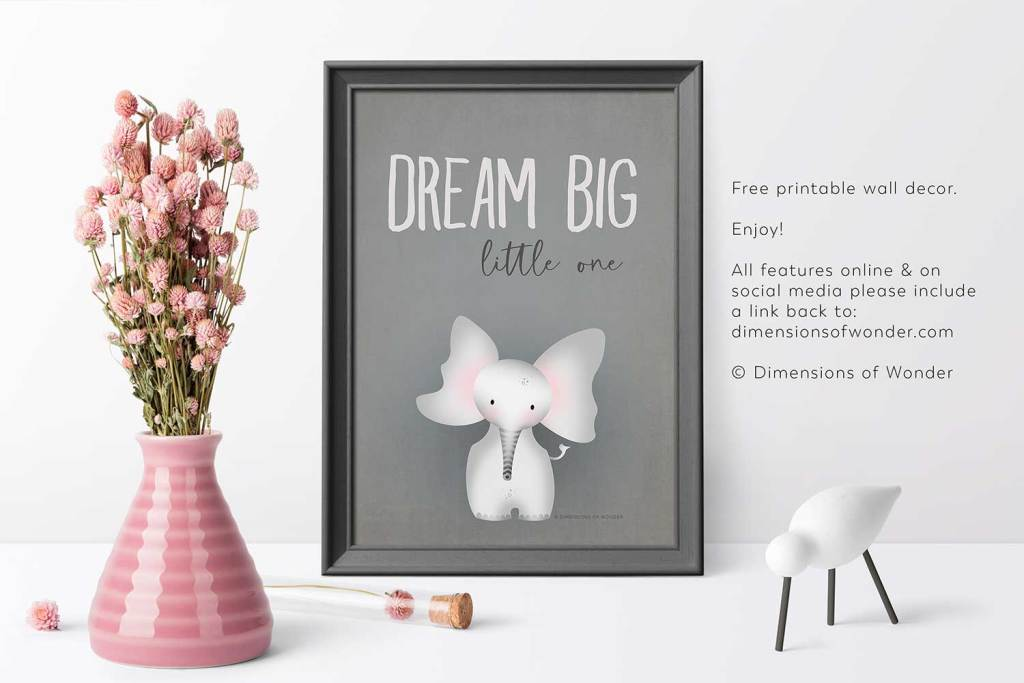 Dream big little one free printable art little elephant by Dimensions of Wonder