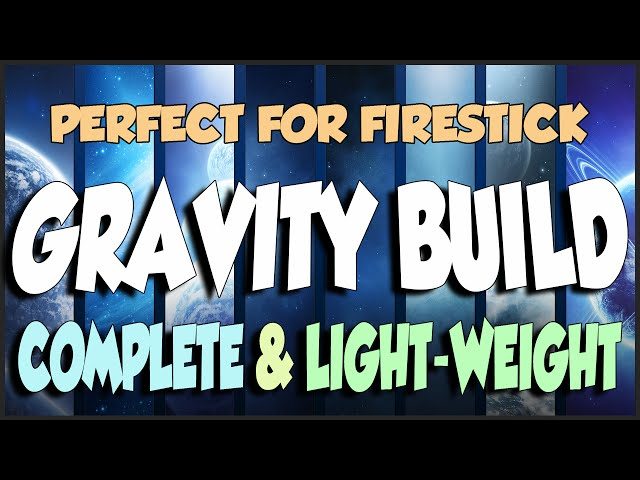 Gravity Build by Touchtone, just 160Mb of awesomeness! For