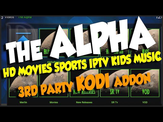 How to install The Alpha addon on KODI, 3rd party KODI/SPMC