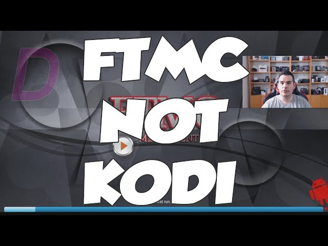 START USING FTMC NOW - KODI 17 3 FOR ANY ANDROID DEVICE EVEN ON