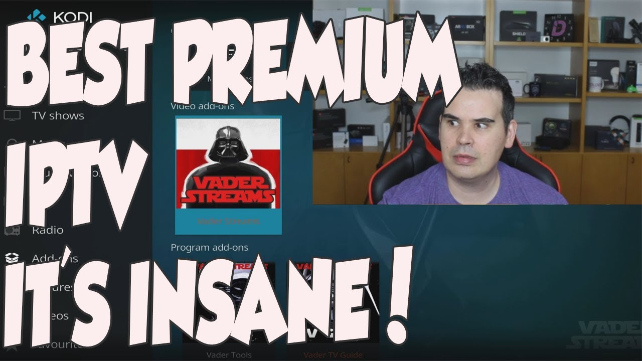 BEST PREMIUM IPTV ADDON ON KODI - NO LAG AND SUPER FAST - VADERS TV!!