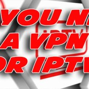 Do you really need a VPN for IPTV
