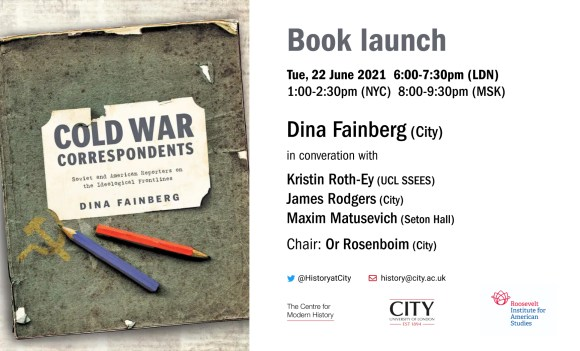 Book Launch poster: Cold War Correspondents: Soviet and American Reporters on the Ideological Frontlines By Dina Fainberg