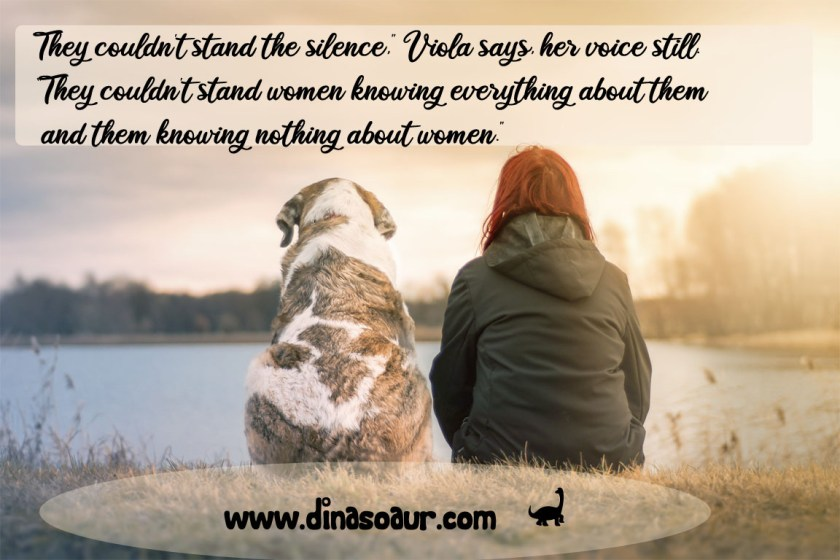 """A picture of a person sitting next to a dog. A quote is displayed across the image. Viola, a character from the Chaos Walking trilogy, says in this quote, """"They couldn't stand the silence. They couldn't stand women knowing everything about them and them knowing nothing about women."""""""