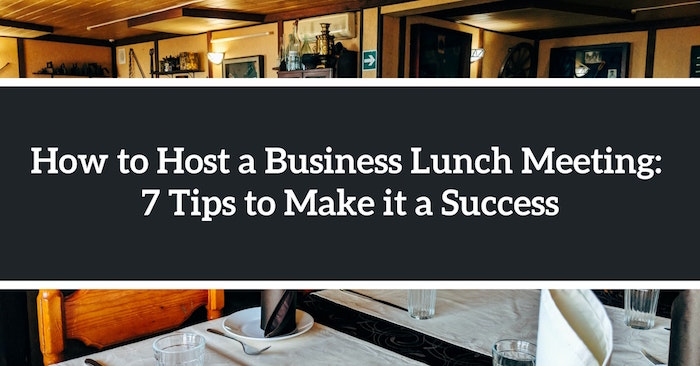 How to Host a Business Lunch Meeting