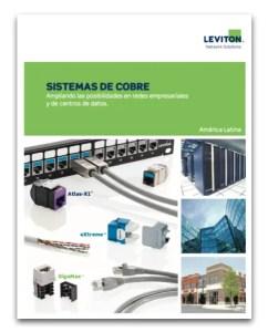 Leviton - SISTEMAS DE COBRE Ampliando las posibilidades en redes empresariales y de centros de datos
