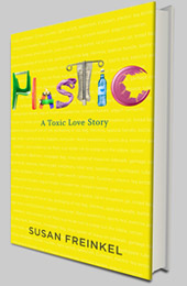 susan freinkel book plastic a toxic love story