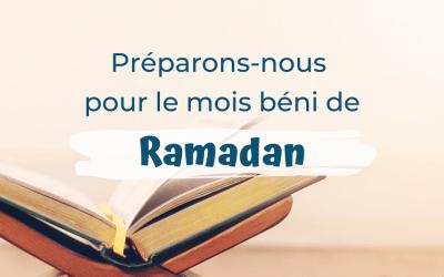 Préparons-nous pour le mois béni de Ramadan