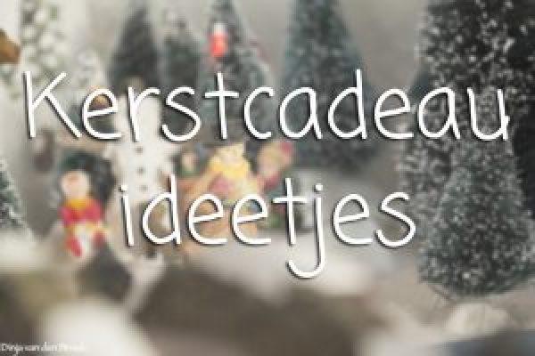 Kerstcadeau ideetjes