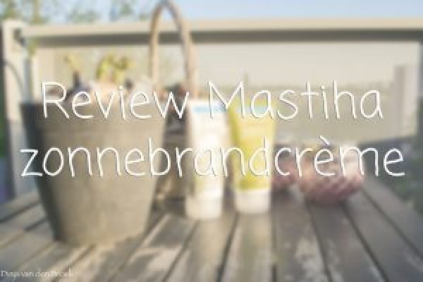 Review Mastiha zonnebrandcrème