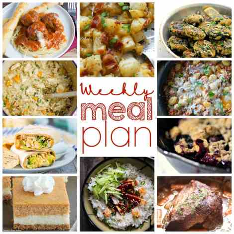 Weekly Meal Plan Week 8 - 10 top bloggers bringing you 6 dinner recipes, 2 side dishes and 2 desserts to make a quick, easy, and delicious week!