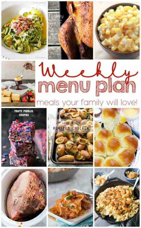 Weekly Meal Plan Week 18 - 10 great bloggers bringing you a full week of recipes including dinner, sides dishes, and desserts!