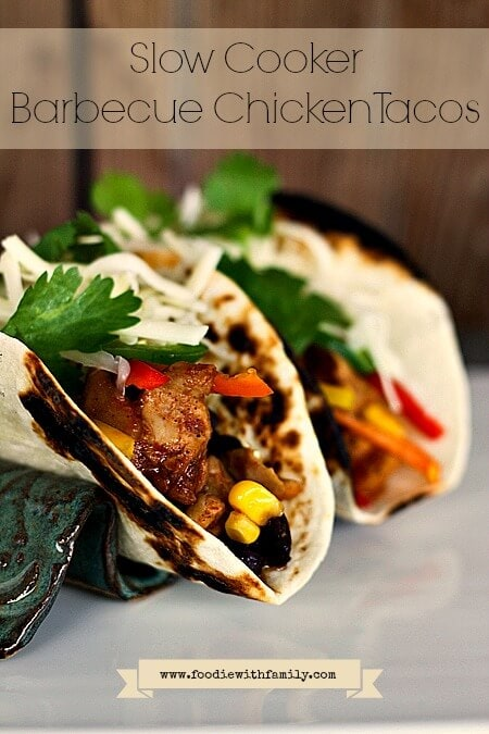 Slow Cooker Barbecue Chicken Tacos {Foodie with Family}