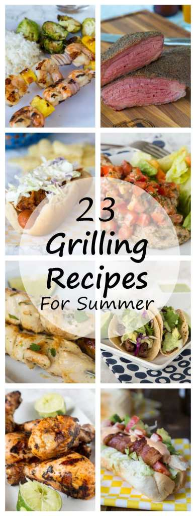 23 Grilling Recipes for Summer- It is time to fire up the grill and cook outside! Here are 23 summer grilling recipes, on including any burgers, you will want to try this year!