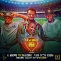 DJ ASNEPAS FEAT DUAS CARAS, FLASH ENCCY E AZAGAIA - CAMISOLA 10 REMIX