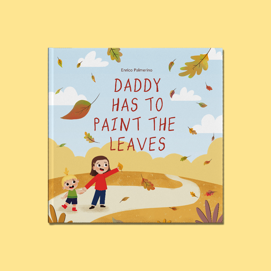 Cover Mockup of Daddy Has to Paint the Leaves by Enrico Palmerino