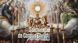 Solemnidad del Cuerpo y la Sangre de Cristo