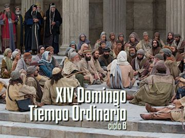 XIV Domingo del Tiempo Ordinario B
