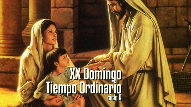XX Domingo del Tiempo Ordinario (A)