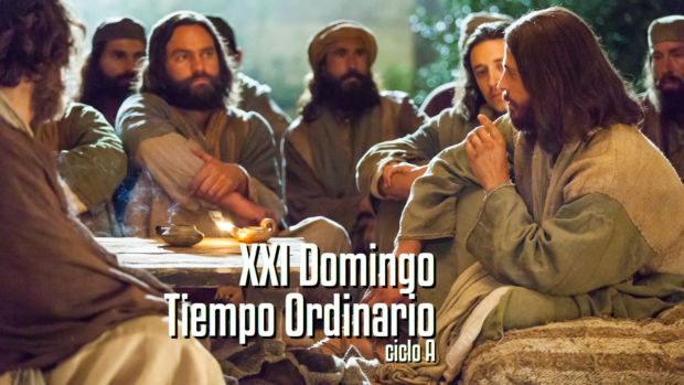 XXI Domingo del Tiempo Ordinario (A)