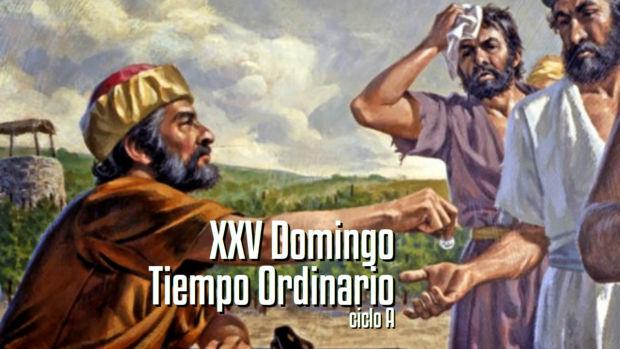 XXV Domingo del Tiempo Ordinario (A)
