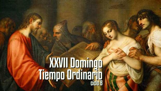 XXVII Domingo del Tiempo Ordinario B