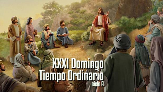 XXXI Domingo del Tiempo Ordinario (A)