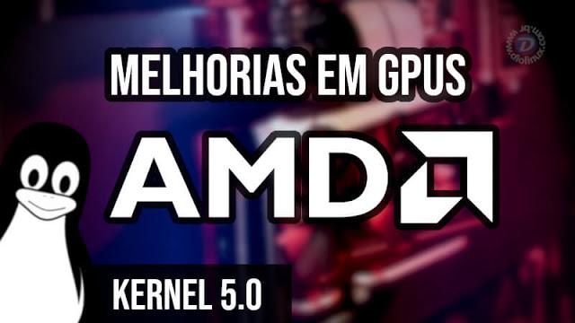 Novo Kernel Linux chega com melhorias para GPUs da AMD