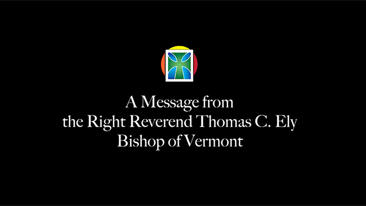 A Message from the Rt. Rev. Thomas C. Ely