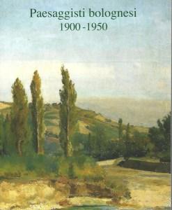 Dipinti antichi, Galleria de' Fusari - Paesaggisti bolognesi 1900-1950