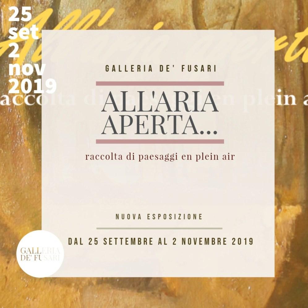 ALL'ARIA APERTA... raccolta di paesaggi en plein air | Galleria de' Fusari * Nuova Esposizione | Dal 25 Settembre al 2 Novembre 2019.