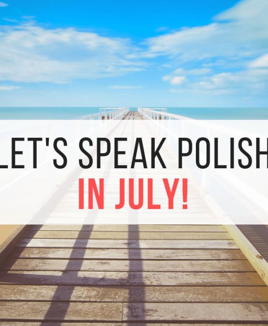 Let's speak Polish in July!