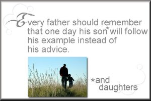 Fathers example VS Advice to children quote image