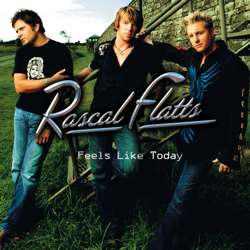 Image result for Feels Like Today - Rascal Flatts