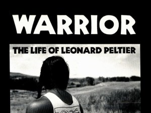 WARRIOR The Life of Leonard Peltier directed by Suzie Baer