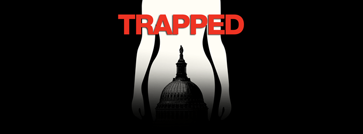 Trapped directed by Dawn Porter