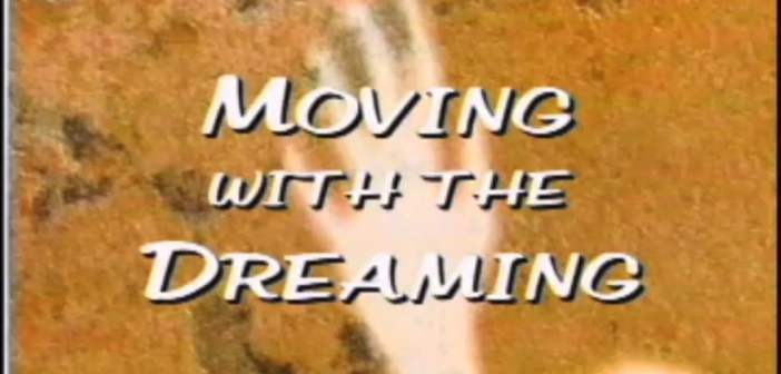Moving with the Dreaming directed by Nadine Patterson