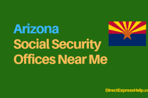 """Arizona Social Security Office Locations and Phone Number"""